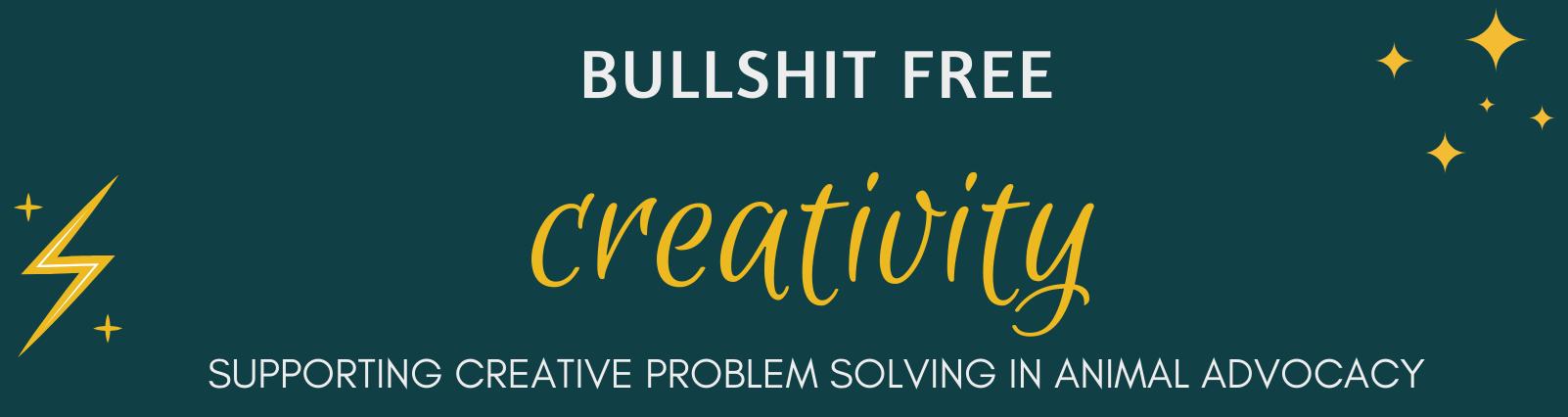 Bullshit Free Creativity